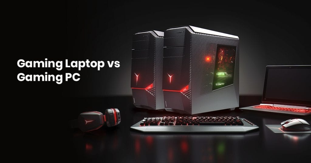 Gaming Laptop Vs Gaming PC